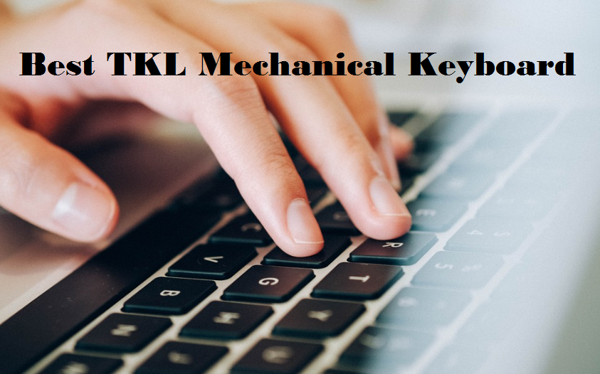 Best tkl Mechanical Keyboard